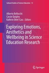 Exploring Emotions, Aesthetics and Wellbeing in Science Education Research - Alberto Bellocchi, Cassie Quigley, Kathrin Otrel-Cass (ISBN: 9783319433516)