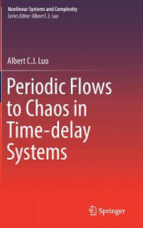 Periodic Flows to Chaos in Time-Delay Systems (ISBN: 9783319426631)