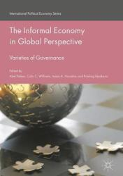 Informal Economy in Global Perspective - Varieties of Governance (ISBN: 9783319409306)