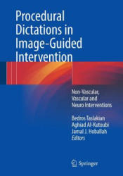 Procedural Dictations in Image-Guided Intervention - Bedros Taslakian, Aghiad Al-Kutoubi, Jamal J. Hoballah (ISBN: 9783319408439)