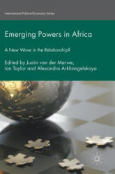 Emerging Powers in Africa - A New Wave in the Relationship? (ISBN: 9783319407357)