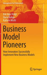 Business Model Pioneers - How Innovators Successfully Implement New Business Models (ISBN: 9783319388441)