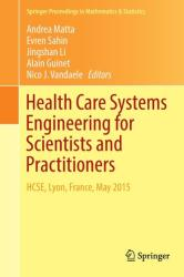 Health Care Systems Engineering for Scientists and Practitioners (ISBN: 9783319351308)