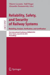 Reliability, Safety, and Security of Railway Systems. Modelling, Analysis, Verification, and Certification - First International Conference, RSSRail (ISBN: 9783319339504)