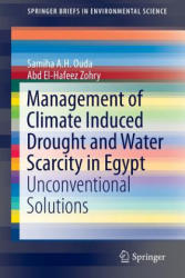 Management of Climate Induced Drought and Water Scarcity in Egypt - Unconventional Solutions (ISBN: 9783319336596)