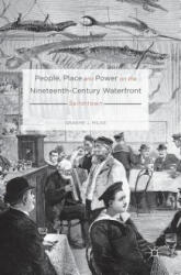 People, Place and Power on the Nineteenth-Century Waterfront - Sailortown (ISBN: 9783319331584)
