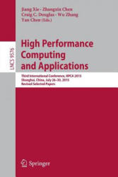 High Performance Computing and Applications - Third International Conference, HPCA 2015, Shanghai, China, July 26-30, 2015, Revised Selected Papers (ISBN: 9783319325569)