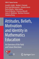 Attitudes, Beliefs, Motivation and Identity in Mathematics Education: An Overview of the Field and Future Directions (ISBN: 9783319328102)