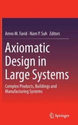 Axiomatic Design in Large Systems - Complex Products, Buildings and Manufacturing Systems (ISBN: 9783319323879)