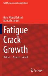 Fatigue Crack Growth - Detect - Assess - Avoid (ISBN: 9783319325323)
