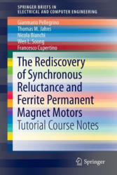 Rediscovery of Synchronous Reluctance and Ferrite Permanent Magnet Motors - Tutorial Course Notes (ISBN: 9783319322001)