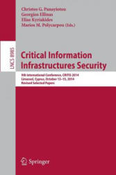 Critical Information Infrastructures Security - 9th International Conference, CRITIS 2014, Limassol, Cyprus, October 13-15, 2014, Revised Selected Pa (ISBN: 9783319316635)