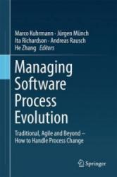 Managing Software Process Evolution: Traditional, Agile and Beyond - How to Handle Process Change (ISBN: 9783319315430)