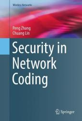 Security in Network Coding (ISBN: 9783319310824)