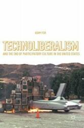 Technoliberalism and the End of Participatory Culture in the United States (ISBN: 9783319312552)