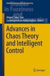 Advances in Chaos Theory and Intelligent Control - Ahmad Taher Azar, Sundarapandian Vaidyanathan (ISBN: 9783319303383)