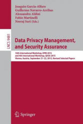 Data Privacy Management, and Security Assurance - 10th International Workshop, DPM 2015, and 4th International Workshop, QASA 2015, Vienna, Austria, (ISBN: 9783319298825)
