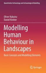 Modelling Human Behaviour in Landscapes - Oliver Nakoinz, Daniel Knitter (ISBN: 9783319295367)