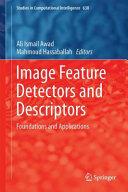 Image Feature Detectors and Descriptors - Foundations and Applications (ISBN: 9783319288529)