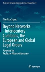 Beyond Networks - Interlocutory Coalitions, the European and Global Legal Orders (ISBN: 9783319288734)