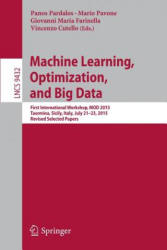 Machine Learning, Optimization, and Big Data - First International Workshop, MOD 2015, Taormina, Sicily, Italy, July 21-23, 2015, Revised Selected Pa (ISBN: 9783319279251)