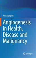 Angiogenesis in Health, Disease and Malignancy (ISBN: 9783319281384)