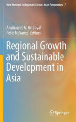 Regional Growth and Sustainable Development in Asia (ISBN: 9783319275871)