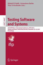 Testing Software and Systems - 27th IFIP WG 6.1 International Conference, ICTSS 2015, Sharjah and Dubai, United Arab Emirates, November 23-25, 2015, (ISBN: 9783319259444)