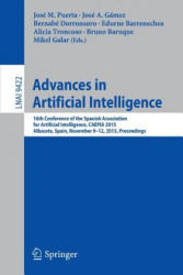 Advances in Artificial Intelligence - 16th Conference of the Spanish Assoiation for Artificial Intelligence, CAEPIA 2015, Albacete, Spain, November 9 (ISBN: 9783319245973)