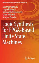 Logic Synthesis for FPGA-Based Finite State Machines (ISBN: 9783319242002)