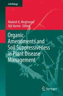 Organic Amendments and Soil Suppressiveness in Plant Disease Management (ISBN: 9783319230740)