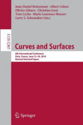 Curves and Surfaces - 8th International Conference, Paris, France, June 12-18, 2014, Revised Selected Papers (ISBN: 9783319228037)