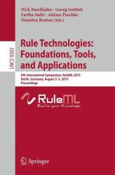 Rule Technologies: Foundations, Tools, and Applications - 9th International Symposium, RuleML 2015, Berlin, Germany, August 2-5, 2015, Proceedings (ISBN: 9783319215419)