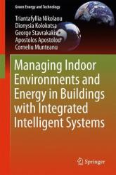 Managing Indoor Environments and Energy in Buildings with Integrated Intelligent Systems (ISBN: 9783319217970)