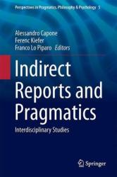 Indirect Reports and Pragmatics - Views from Semantics, Sociolinguistics, and Conversation Analysis (ISBN: 9783319213941)
