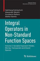 Integral Operators in Non-Standard Function Spaces: Volume 2: Variable Exponent H (ISBN: 9783319210179)