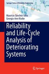 Reliability and Life-Cycle Analysis of Deteriorating Systems - Mauricio Sánchez-Silva, Georgia-Ann Klutke (ISBN: 9783319209456)
