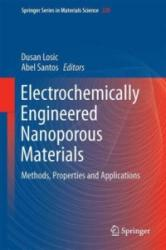 Electrochemically Engineered Nanoporous Materials - Dusan Losic, Abel Santos (ISBN: 9783319203454)
