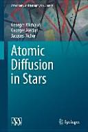Atomic Diffusion in Stars (ISBN: 9783319198538)