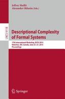 Descriptional Complexity of Formal Systems - 17th International Workshop, DCFS 2015, Waterloo, on, Canada, June 25-27, 2015. Proceedings (ISBN: 9783319192246)