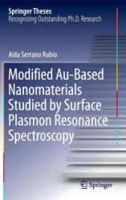 Modified Au-Based Nanomaterials Studied by Surface Plasmon Resonance Spectroscopy (ISBN: 9783319194011)