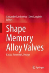 Shape Memory Alloy Valves - Basics, Potentials, Design (ISBN: 9783319190808)