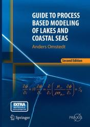Guide to Process Based Modeling of Lakes and Coastal Seas (ISBN: 9783319179896)