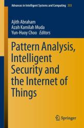 Pattern Analysis, Intelligent Security and the Internet of Things (ISBN: 9783319173979)