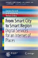 From Smart City to Smart Region - Corinna Morandi, Andrea Rolando, Stefano di Vita (ISBN: 9783319173375)