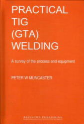 Practical Guide to TIG (ISBN: 9781855730205)