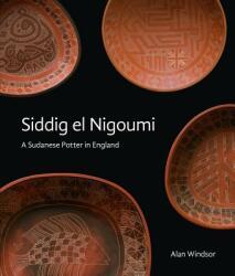 Siddig El Nigoumi - A Sudanese Potter in England (ISBN: 9781848221819)