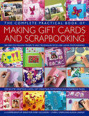 Complete Practical Book of Making Giftcards and Scrapbooking (ISBN: 9781846813511)