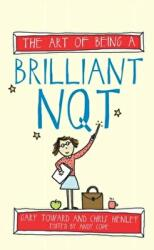 Art of Being a Brilliant NQT (ISBN: 9781845909406)