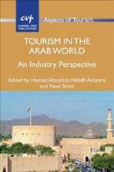 Tourism in the Arab World - An Industry Perspective (ISBN: 9781845416140)